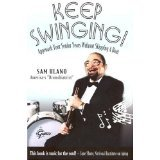 Keep Swinging: Approach Your Senior Years Without Skipping A Beat (Print Version)