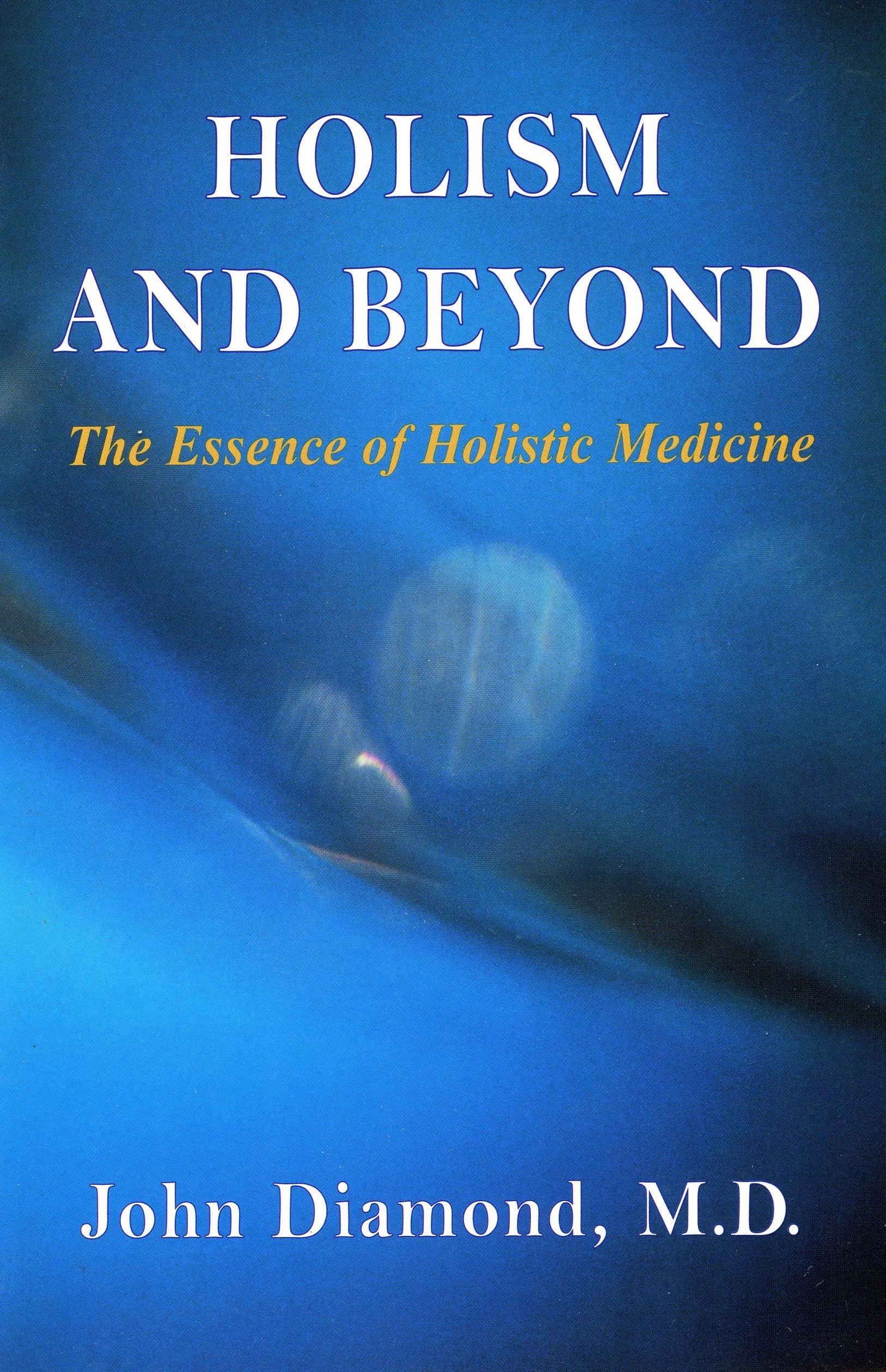 Holism and Beyond: The Essence of Holistic Healing