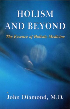 Holism and Beyond: The Essence of Holistic Healing