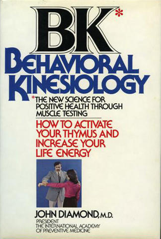 BK: Behavioral Kinesiology: How to Activate Your Thymus and Increase Your Life Energy
