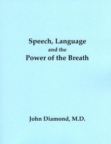Speech, Language and the Power of the Breath