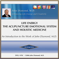 Life Energy, The Acupuncture Emotional System and Holistic Medicine
