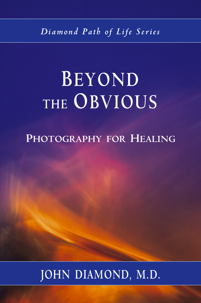 Beyond the Obvious: Photography for Healing (eBook Version)